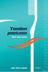 Tanden poetsen -hoe het moet Loock, Jan Van