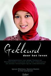 Gekleurd door het leven -getuigenissen van jonge Turkse en Marokkaanse vrouwen over h Glorieux, Ignace