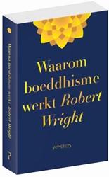 Waarom boeddhisme werkt Wright, Robert