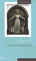 FRACARITA-REEKS MARIA, DE KORTSTE WEG NA -DE KORTSTE WEG NAAR JEZUS STOCKMAN, BR. RENE