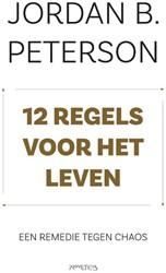 12 regels voor het leven -Een remedie tegen chaos Peterson, Jordan
