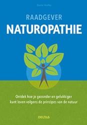 Raadgever naturopathie -ontdek hoe je gezonder en gelu kkiger kunt leven volgens de p Kieffer, Daniel