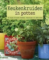 Keukenkruiden in potten -je eigen kruiden verzorgen, ve rmeerderen en gebruiken Kotter, Engelbert