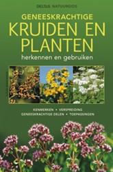 Deltas natuurgids- Geneeskrachtige kruid -herkennen en gebruiken Wendelberger, Elfrune