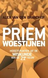 Priemwoestijnen -Hoogtepunten uit de wiskunde v an de 21e eeuw Brandhof, Alex van den
