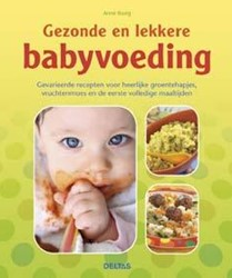 Gezonde en lekkere babyvoeding -GEVARIEERDE RECEPTEN VOOR HEER LIJKE GROENTEHAPJES, VRUCHTENM Iburg, Anne