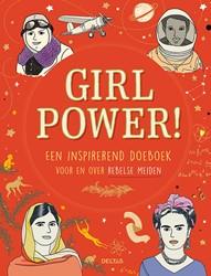 Girlpower! Een inspirerend doeboek v -Een inspirerend doeboek voor e n over rebelse meiden