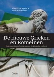 De nieuwe Grieken en Romeinen -verrassende confrontaties met de klassieke oudheid Rynck, Patrick De