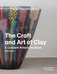 The Craft and Art of Clay -A Complete Potter's Handb Peterson, Susan