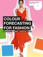Colour Forecasting for Fashion Scully, Kate