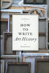 How to Write Art History, 2e D'Alleva, Anne