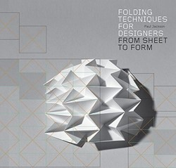 Folding Techniques for Designers: From S -From Sheet to Form Jackson, Paul