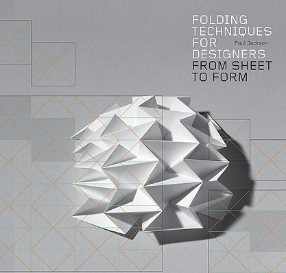 Folding Techniques for Designers -From Sheet to Form Jackson, Paul