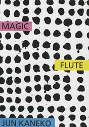 Jun Kaneko: The Magic Flute Kaneko, Jun