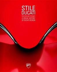 Stile Ducati -A Visual History of Ducati Des ign