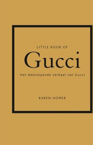 Little book of Gucci -Het meeslepende verhaal van Gu cci Homer, Karen
