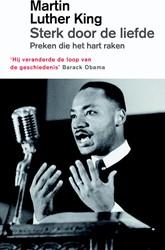 Sterk door de liefde -Preken die het hart raken King, Martin Luther
