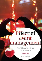 Effectief eventmanagement, 5e editie met -Zakelijke en publieksevenement en Klaassen, Lenny