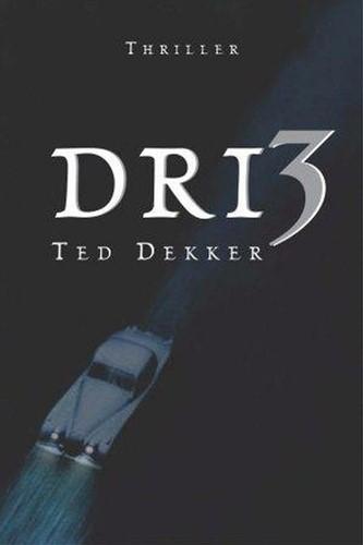 Dri3 -thriller Dekker, Ted