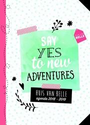 BELLE schoolagenda 2018-2019 -Say yes to new adventures Hoogenboom, Eline