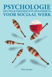 Psychologie met MyLabNL toegangscode -Een praktijkgerichte benaderin g voor sociaal werk Kemper, Peter