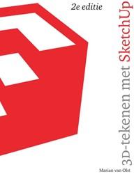 3D-tekenen met SketchUp, 2e editie Olst, Marian van