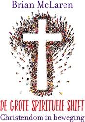 De grote spirituele shift -Christendom in beweging McLaren, Brian