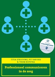 Professioneel communiceren in de zorg, E Struiving, Titia