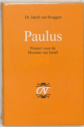 Paulus -pionier voor de Messias van Is rael Bruggen, Jacob van