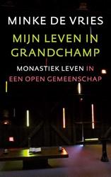Mijn leven in Grandchamp -monastiek leven in een open ge meenschap Vries, Minke de