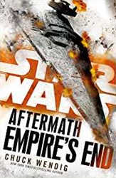 Star Wars: Aftermath: Empire's End -Book Three of the Aftermath Tr ilogy Wendig, Chuck