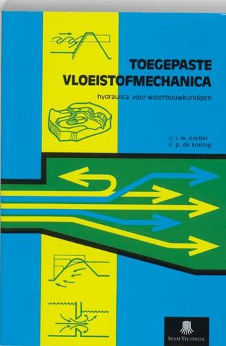 Toegepaste vloeistofmechanica -hydraulica voor waterbouwkundi gen Nortier, I.W.