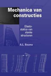 Mechanica van constructies -elasto-statica van slanke stru cturen Bouma, A.L.