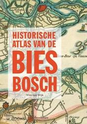 Historische atlas van de Biesbosch -zes eeuwen Biesbosch in 78 kaa rten Wijk, Wim