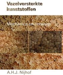 Vezelversterkte kunststoffen -mechanica en ontwerp Nijhof, A.H.J.