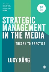Strategic Management in the Media -Theory to Practice Kung, Lucy