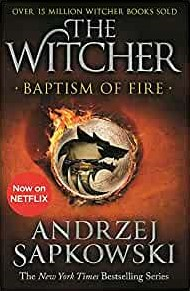 Baptism of Fire -Witcher 3 - Now a major Netfli x show Andrzej Sapkowski