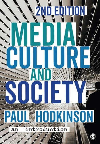 Media, Culture and Society -An Introduction Paul Hodkinson
