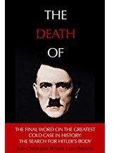 Death of Hitler -The Final Word on the Ultimate Cold Case: The Search for Hit Brisard, Jean-Christopher