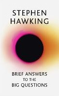 Brief Answers to the Big Questions Hawking, Stephen