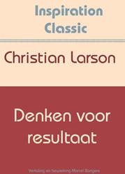 Denken voor resultaat Larson, Christian