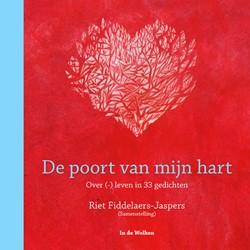 De poort van mijn hart -Over (-) leven in 33 gedichten Fiddelaers-Jaspers, Riet