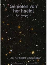 Genieten van de sterrenkunde Genieten va -leer het heelal te begrijpen Walrecht, R.