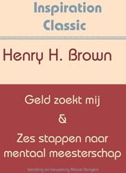 Geld zoekt mij & Zes stappen naar me Brown, Henry Harrison