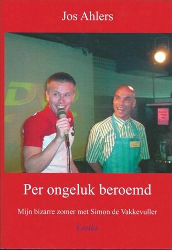 Per Ongeluk Beroemd -mijn bizarre zomer met Simon d e Vakkevuller Ahlers, J.
