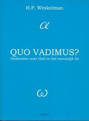 Quo vadimus? -gedachten over God en het mens elijk lot Winkelman, H.P.