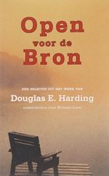 Open voor de Bron -een selectie uit het werk van Douglas E. Harding Harding, D. E.