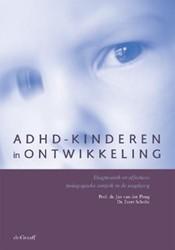 ADHD-KINDEREN IN ONTWIKKELING -DIAGNOSTIEK EN EFFECTIEVE PEDA GOGISCHE AANPAK IN DE JEUGDZOR PLOEG, J. VAN DER