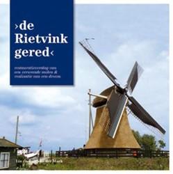 DE RIETVINK GERED -RESTAURATIEVERSLAG VAN EEN VER WEESDE MOLEN & REALISATIE MARK, ROLF VAN DER