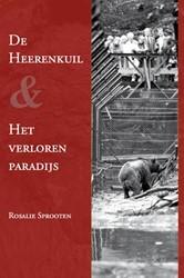 De Heerenkuil en; Het verloren paradijs -een Maastrichtse geschiedenis Sprooten, Rosalie